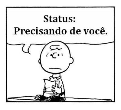Status: precisando de você
