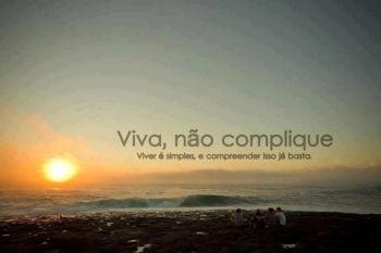 Viva, não complique