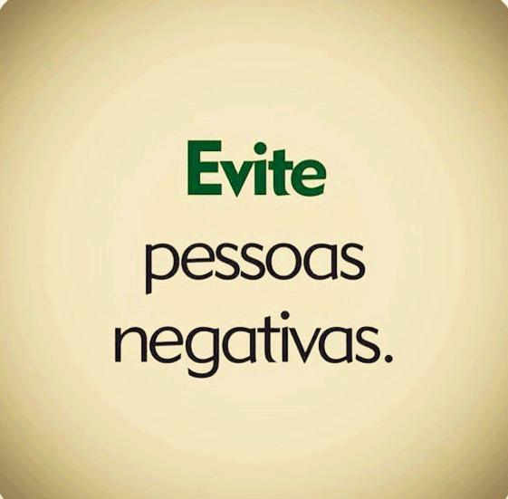 Evite pessoas negativas