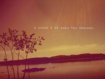 Quem tem coragem