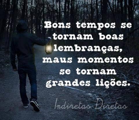 Bons Tempos Se Tornam Boas Lembranças Maus Momentos Se Tornam