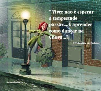 Viver não é esperar a tempestade passar