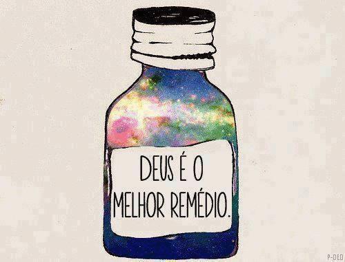 Deus é o melhor remédio
