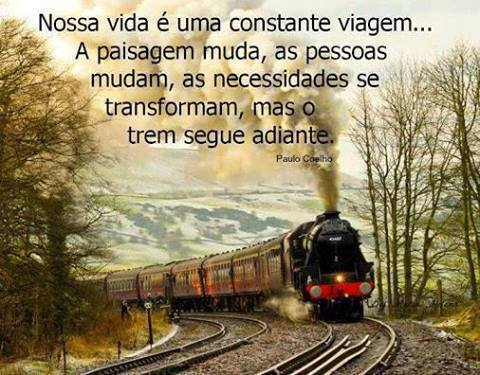 Resultado de imagem para a vida é uma viagem de trem