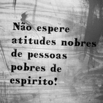 Não espere atitudes nobres