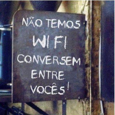 Não temos wifi