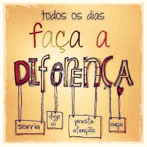 Todos os dias faça a diferença