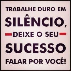 Trabalhe duro em silêncio