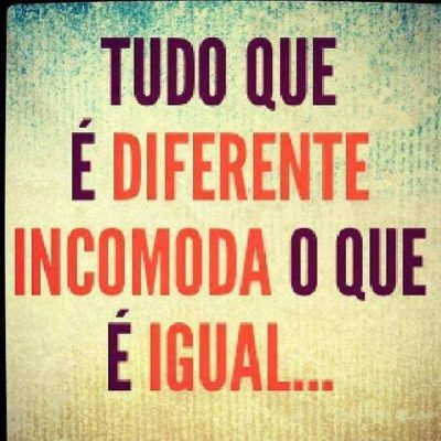 Tudo que é diferente