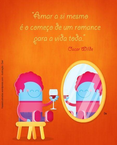 Amar A Si Mesmo é O Começo De Um Romance Para A Vida Toda Oscar Wilde