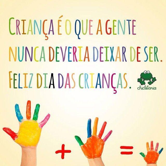 Criança é O Que A Gente Nunca Deveria Deixar De Ser Feliz Dia Das