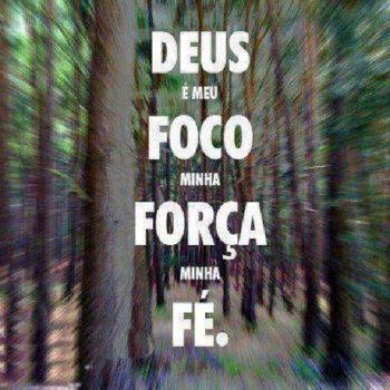 Deus é meu foco