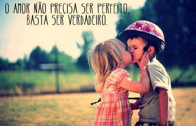 O Amor Não Precisa Ser Perfeito, Basta Ser Verdadeiro