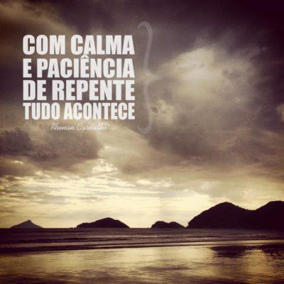Calma e paciência
