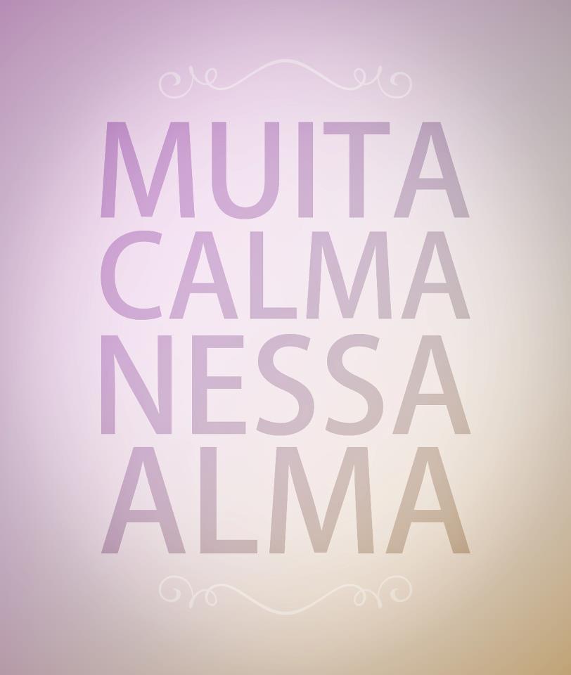Muita calma nessa for Frases de calma interior