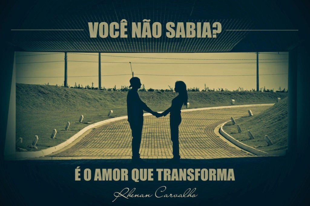 O amor transforma