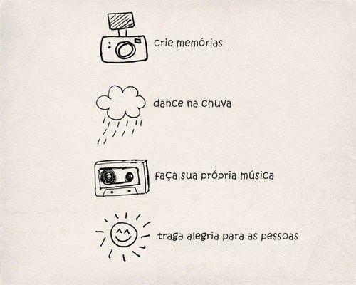 Imagens Frases Amor Tumblr: Crie Memórias. Dance Na Chuva. Faça Sua Própria Música