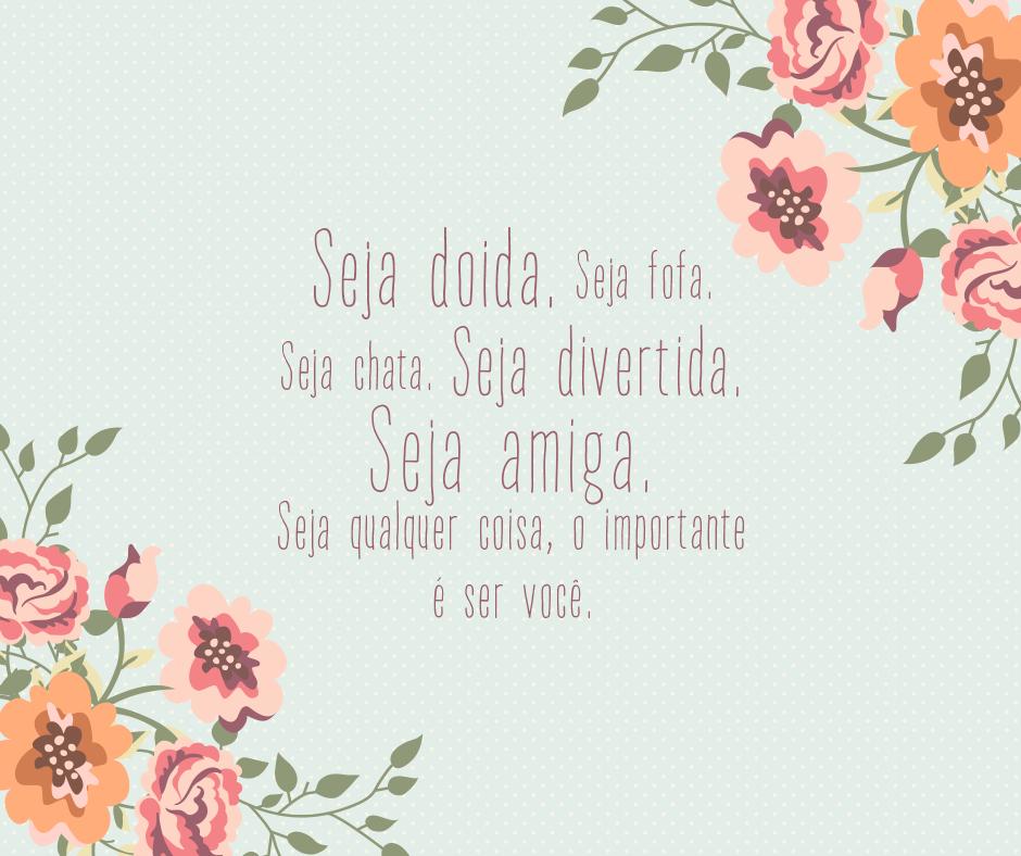 Seja você mesma