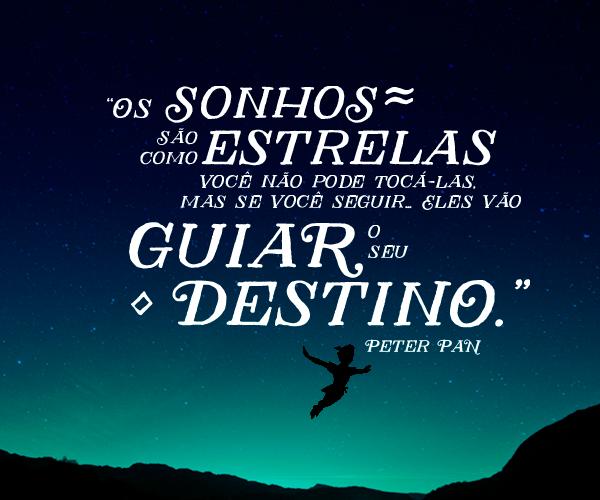 Os Sonhos São Como Estrelas Você Não Pode Tocá Las Mas Se