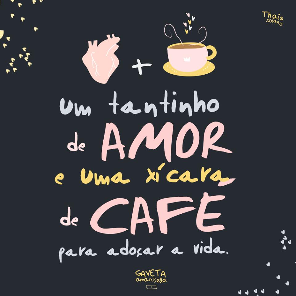 Preferência Um tantinho de amor e uma xícara de café para adoçar a MZ21