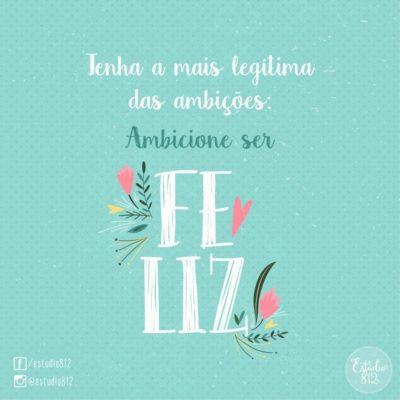 Ambicione ser feliz