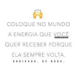 Mande só energias boas