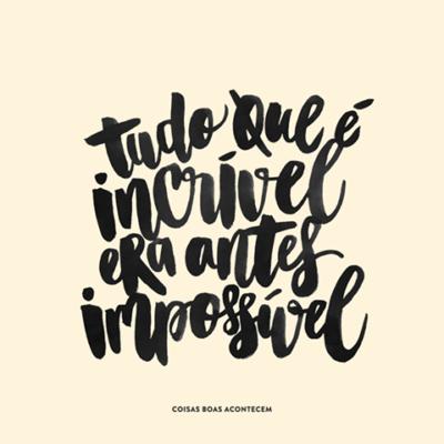 Do impossível ao incrível