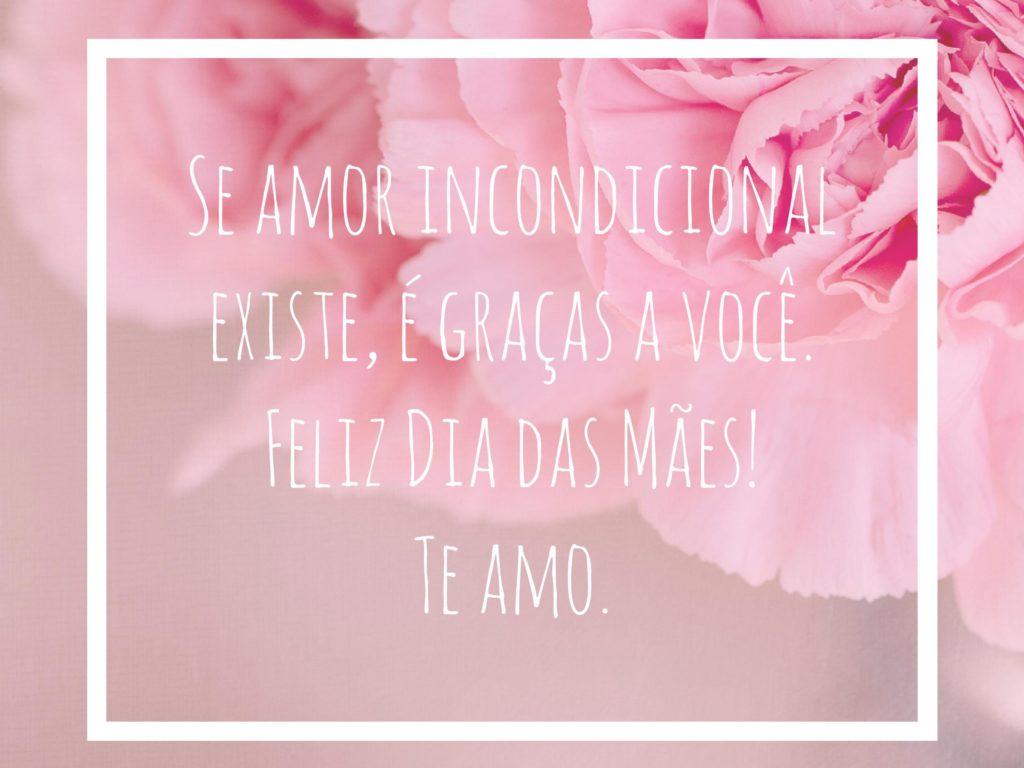Se Amor Incondicional Existe E Gracas A Voce Feliz Dia Das Maes