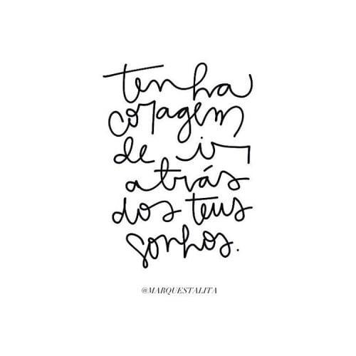 Tenha Coragem De Ir Atrás Dos Teus Sonhos