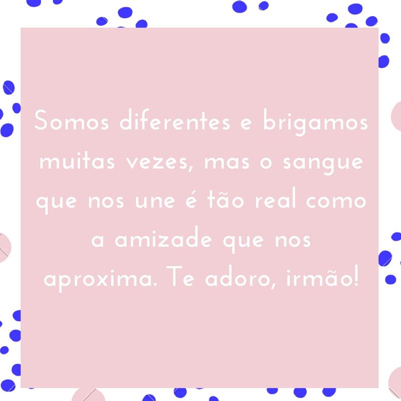 Somos diferentes e brigamos muitas vezes