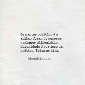 Se manter positivo é a melhor forma de superar