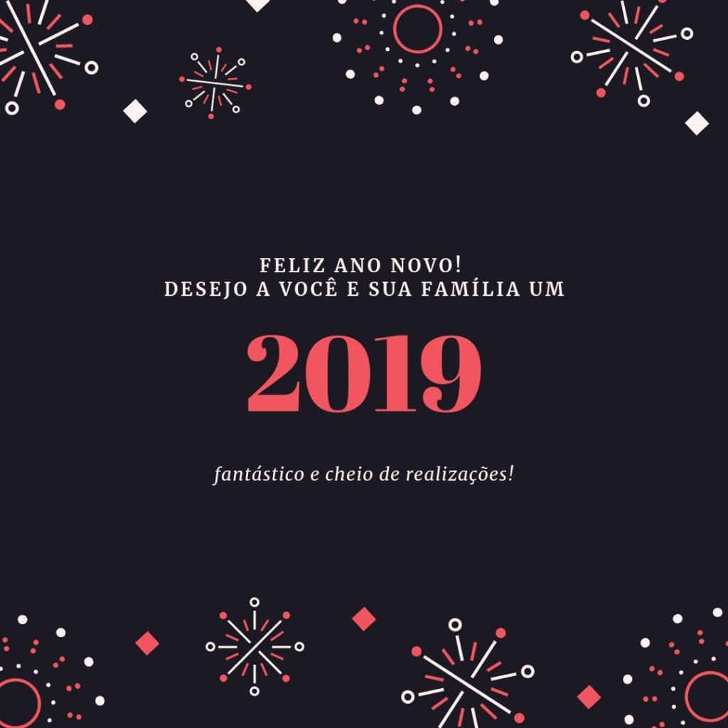 Feliz Ano Novo Desejo A Você E Sua Família Um 2019 Fantástico E