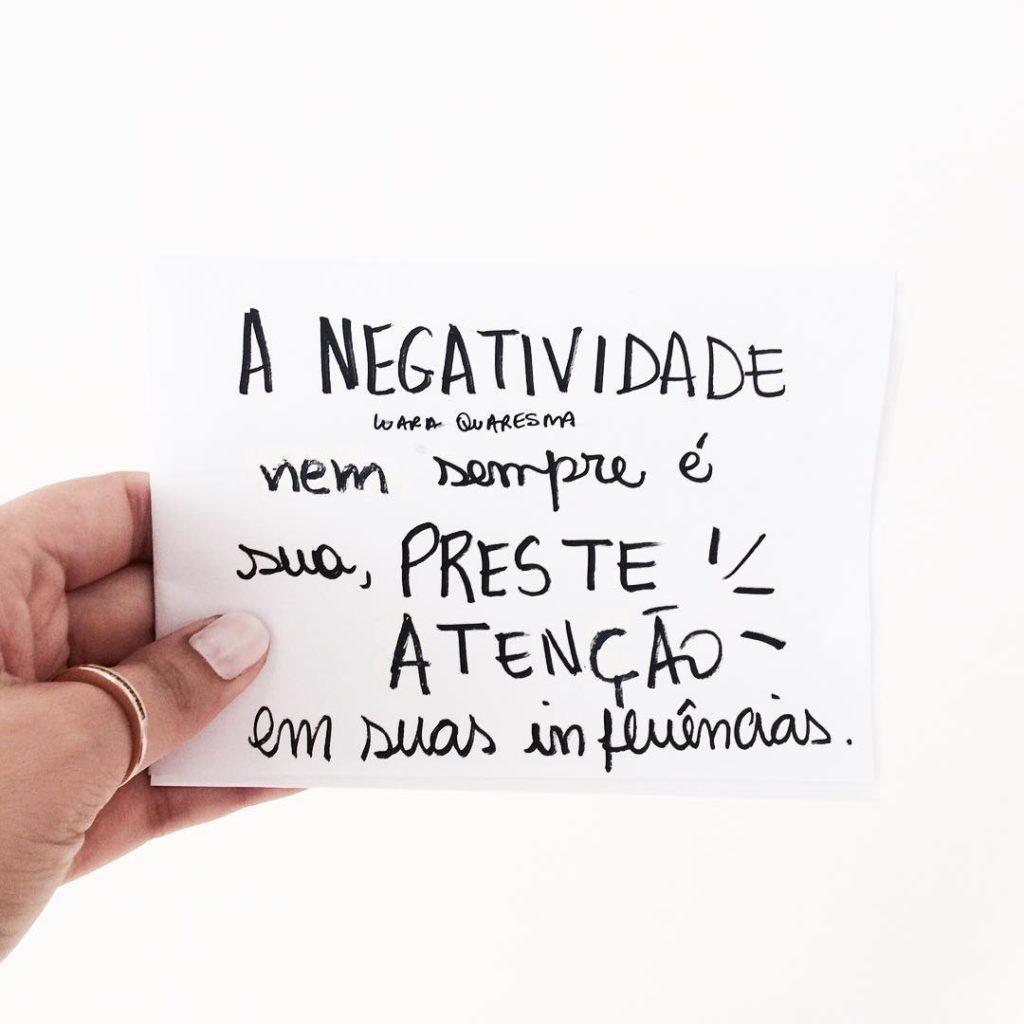 A negatividade nem sempre é sua