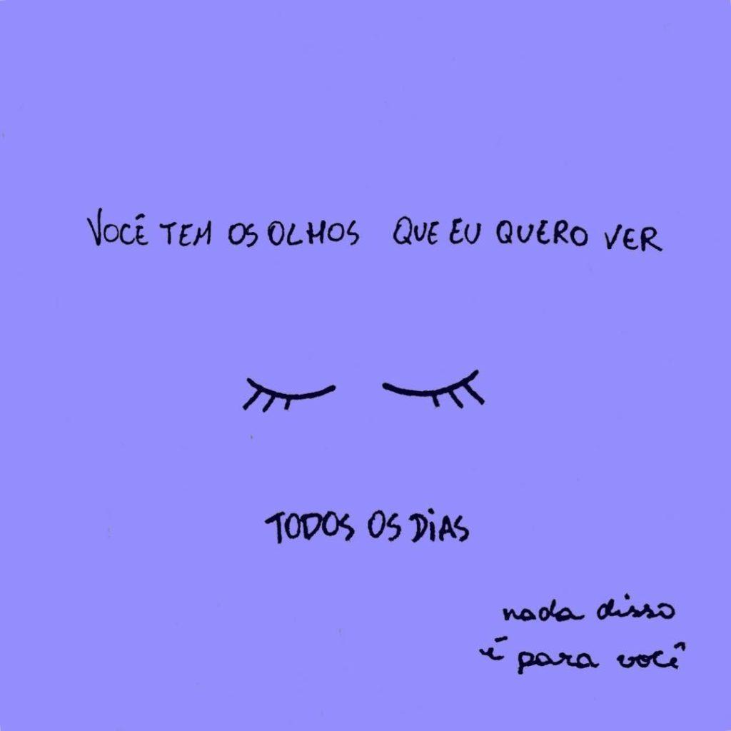 Você tem os olhos que eu quero ver