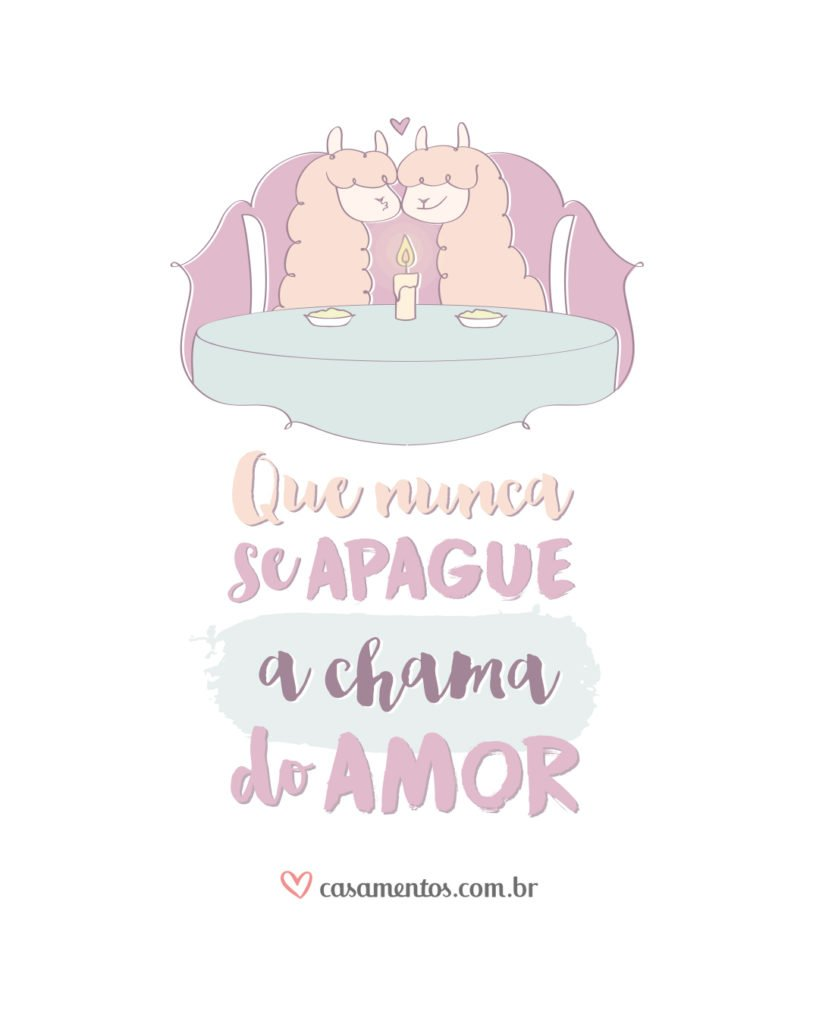 Que nunca se apague a chama do amor