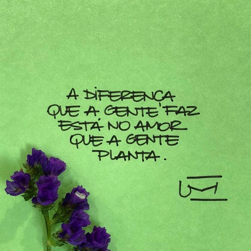 A diferença que a gente faz está no amor que a gente planta