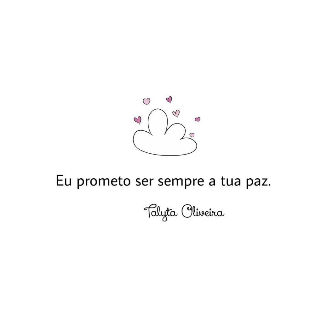 Eu prometo ser sempre a tua paz.