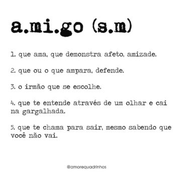 A.mi.go (s.m): que ama, que demonstra afeto, amizade.