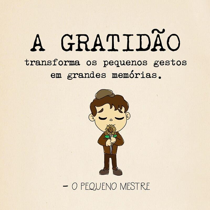 A gratidão transforma os pequenos gestos em grandes memórias.