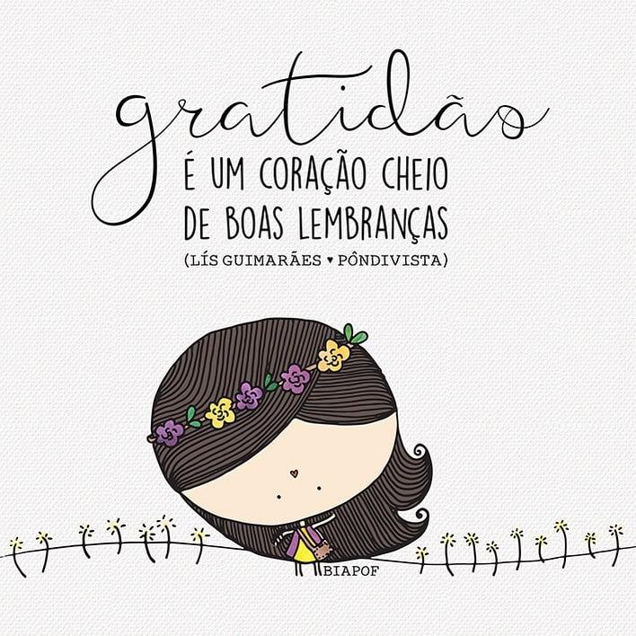Gratidão é um coração cheio de boas lembranças.