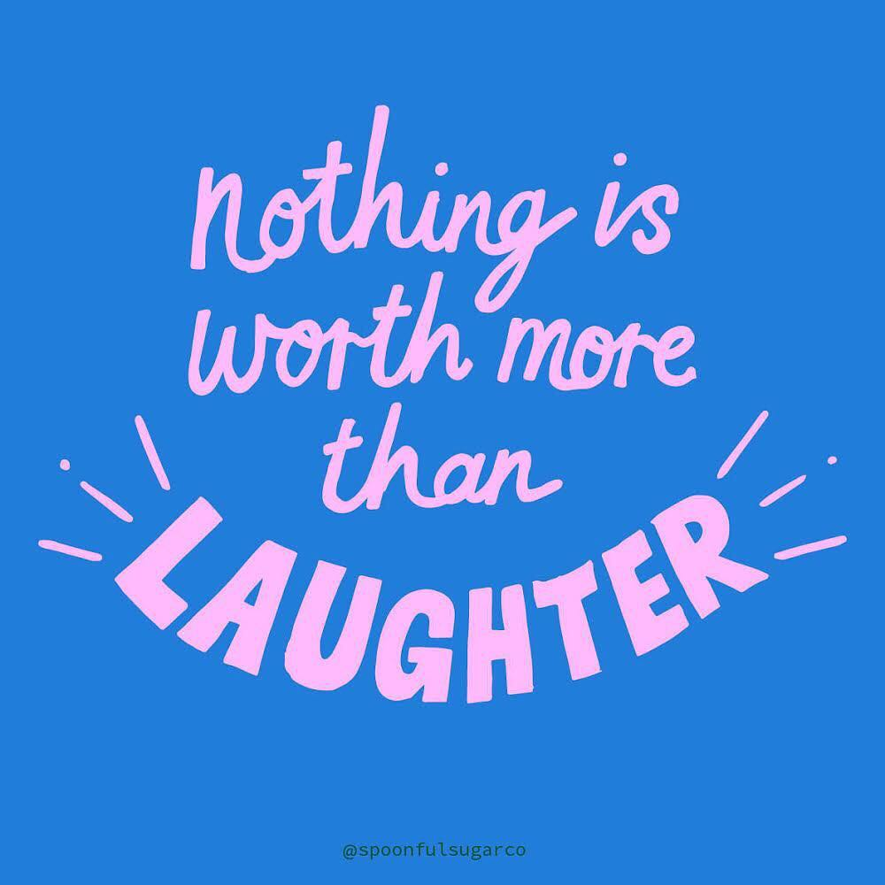 Nothing is worth more than laughter. (Nada vale mais que o riso)