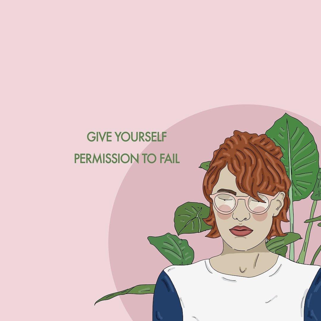 Give yourself permission to fail. (Dê a você mesmo permissão para falhar)