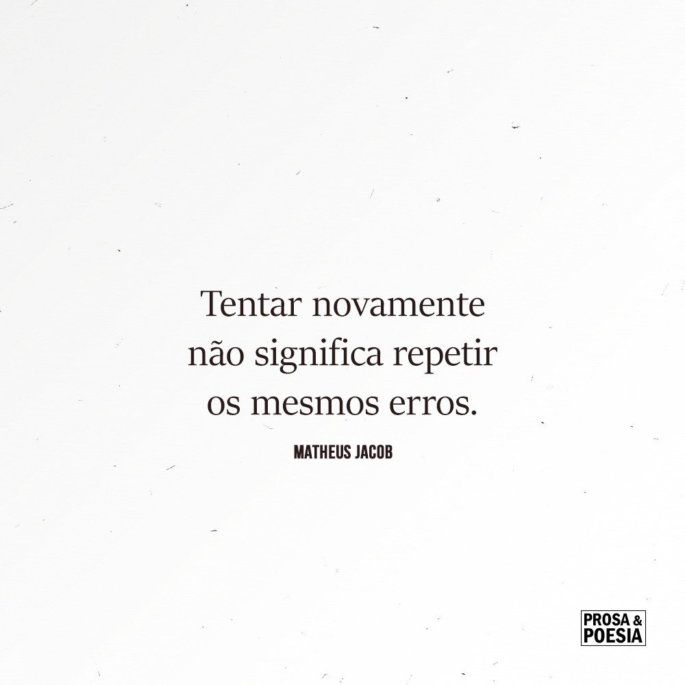 Tentar novamente não significa repetir os mesmos erros.