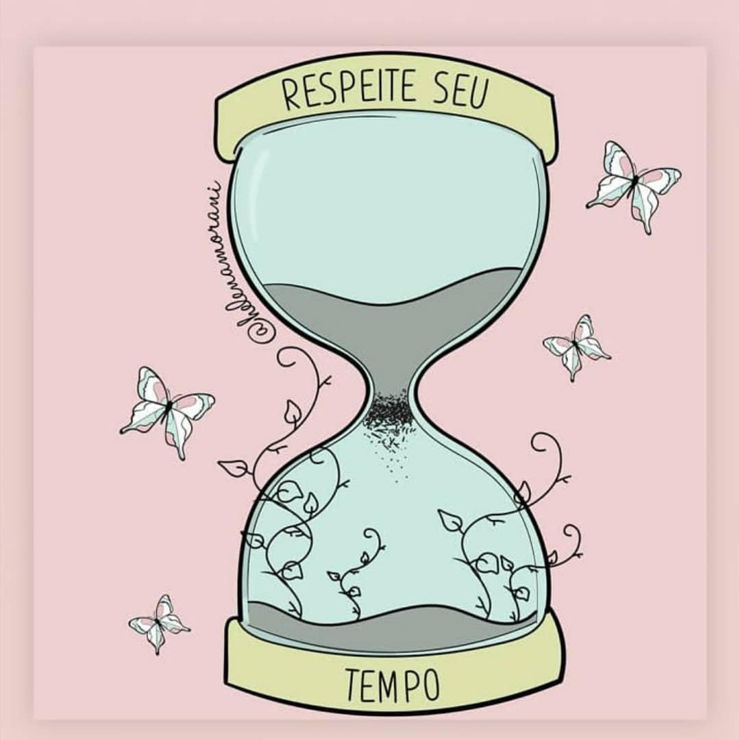 Respeite seu tempo.