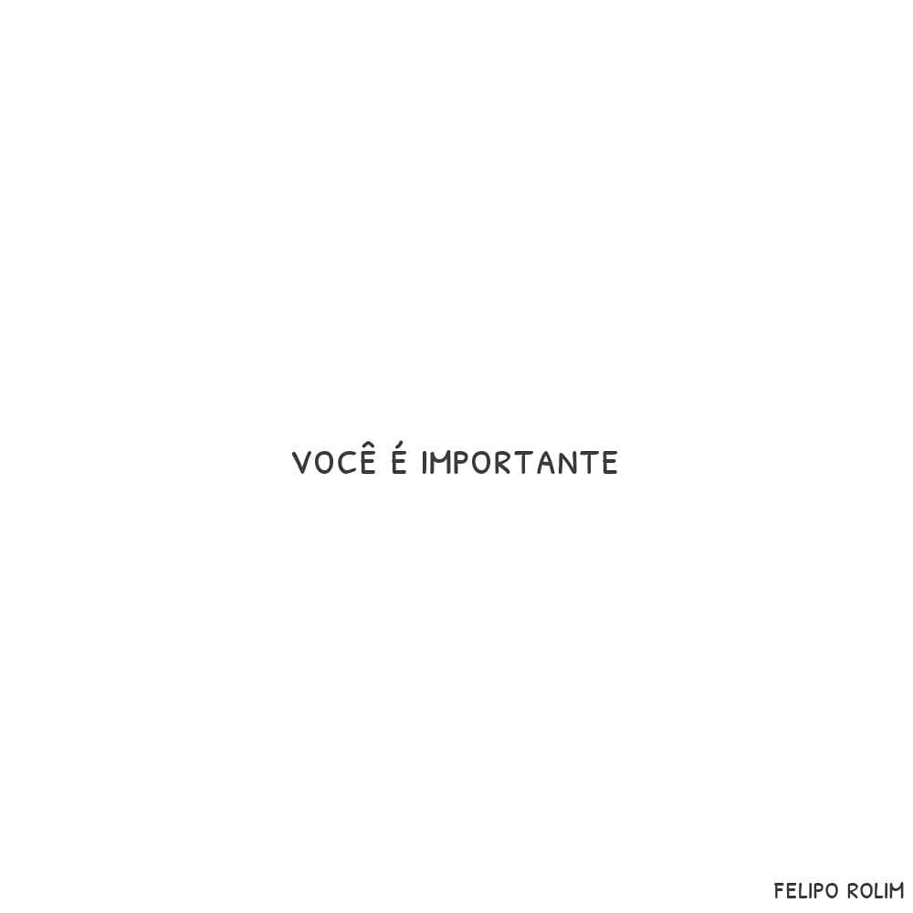 Você é importante.