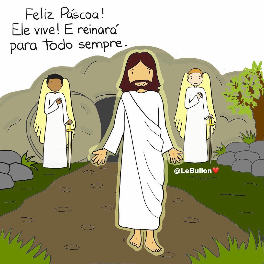Feliz Páscoa! Ele vive! E reinará para todo sempre!