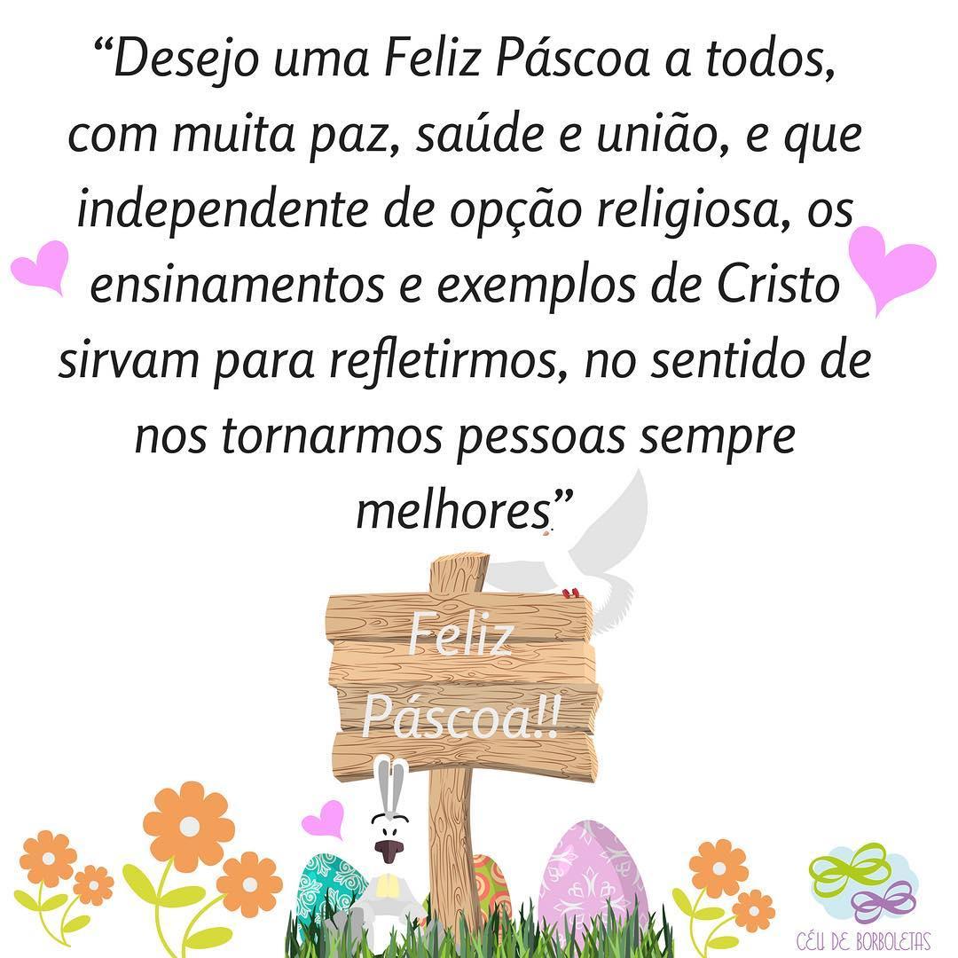 Desejo uma Feliz Páscoa a todos, com muita paz, saúde e união, e que independente de opção religiosa, os ensinamentos e exemplos de Cristo sirvam para refletirmos, no sentido de nos tornarmos pessoas sempre melhores. Feliz Páscoa!