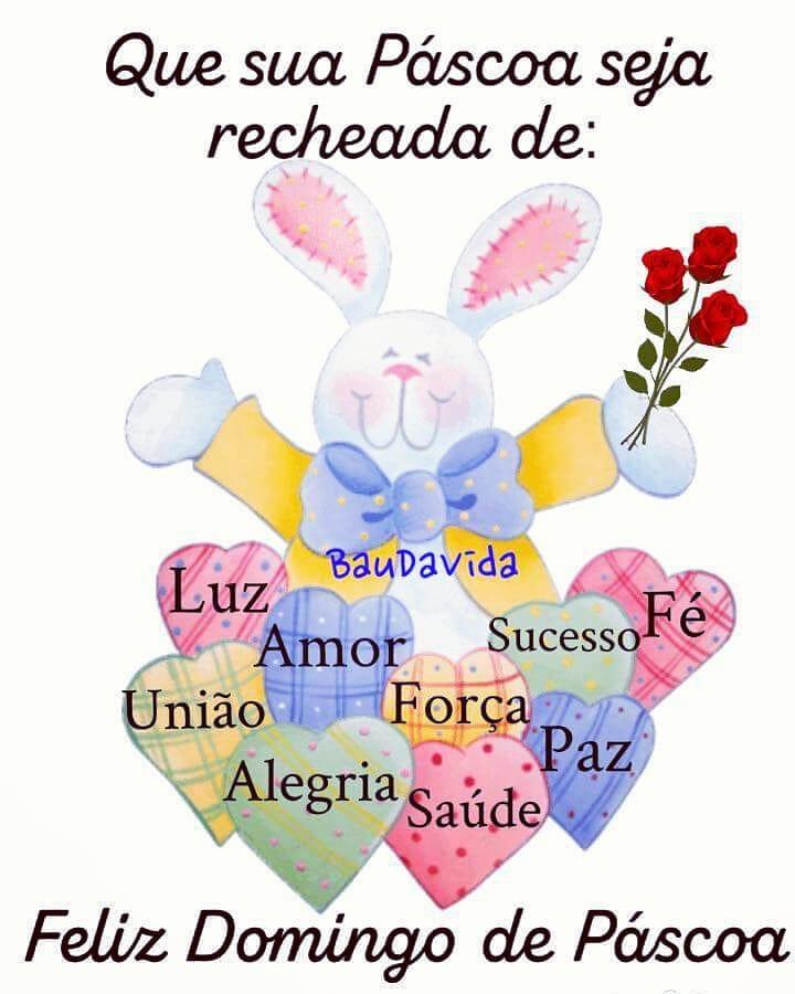 Que sua Páscoa seja recheada de: luz, amor, sucesso, fé, união, alegria, força, saúde, paz. Feliz Domingo de Páscoa.