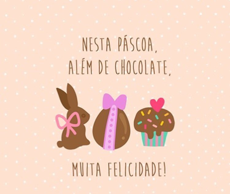 Nesta Páscoa, além de chocolate, muita felicidade!