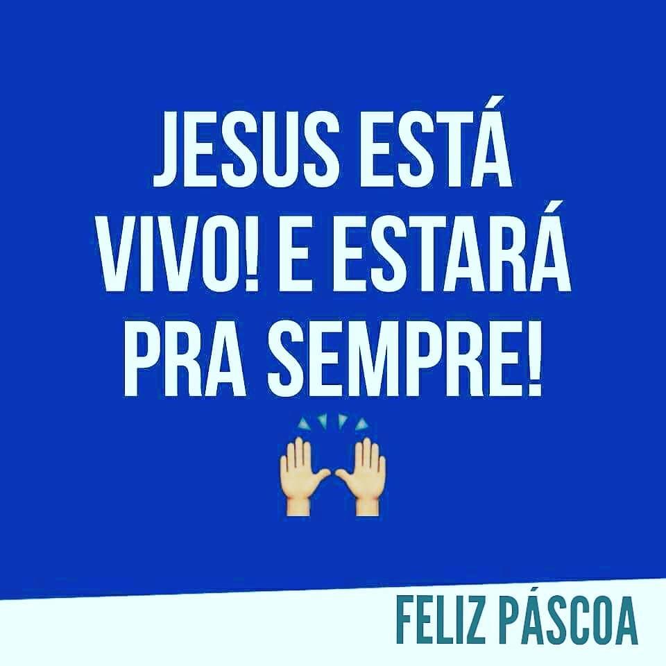 Jesus está vivo! E estará pra sempre! Feliz Páscoa.